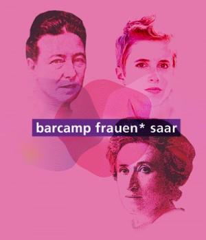 barcamp frauen* saar. Drei weibliche Köpfe collagiert: Rosa Luxemburg, Simone de Beauvoir, eine unbekannte, junge Frau.