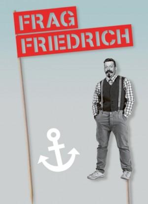 Friedrich Ebert als Hipster freigestellte Figur am Stiel; Ankermotiv und der Claim Frag Friedrich als Fahne.